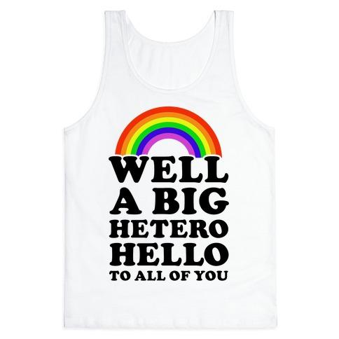 Well a Big Hetero Hello Tank Top