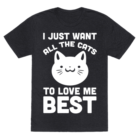I Just Want All The Cats to Love Me Best!