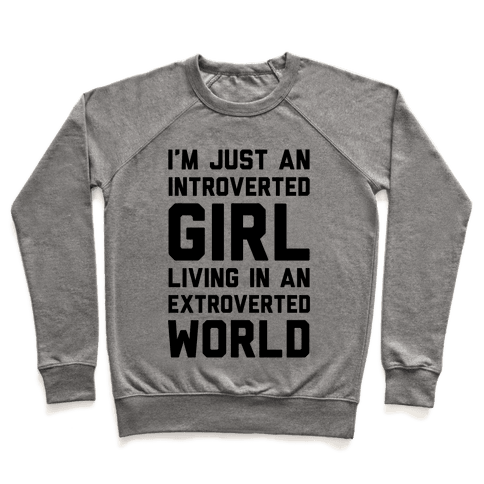 I'm Just An Introverted Girl In An Extroverted World Pullover