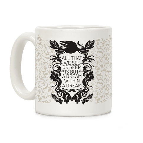 All That We See Or Seem Is But A Dream Within A Dream Coffee Mug