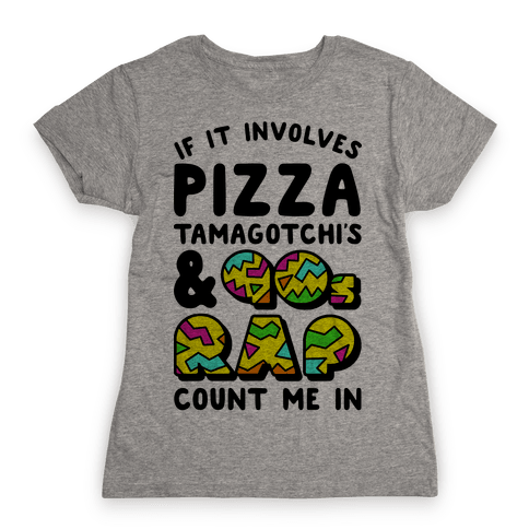 If Involves 90s Things, Count Me in Womens T-Shirt