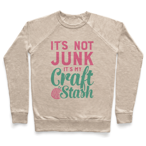 It's Not Junk It's My Craft Stash  Pullover