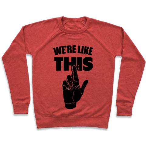 We're Like This (Neon Orange) Pullover
