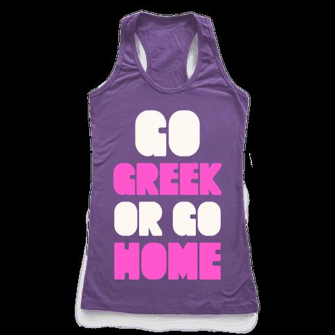 Go Greek Or Go Home Racerback Tank Top