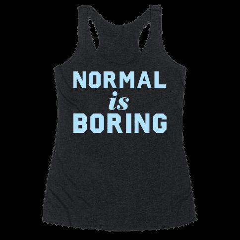 Normal Is Boring (Dark)