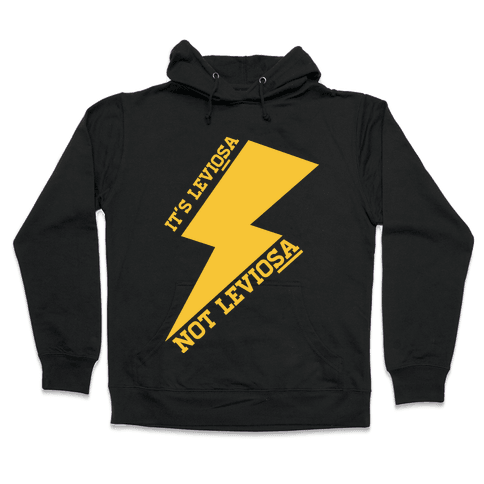 It's Leviosa Not Leviosa Hooded Sweatshirt