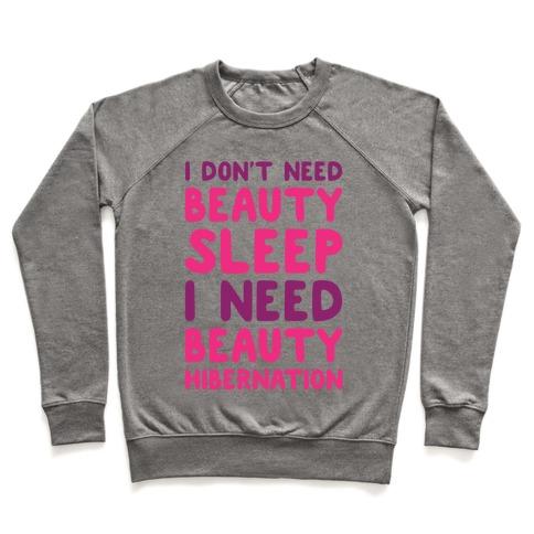 I Need Beauty Hibernation Pullover