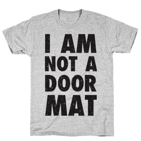 I Am Not A Doormat Mens T-Shirt