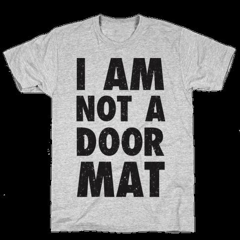 I Am Not A Doormat Mens T-Shirt