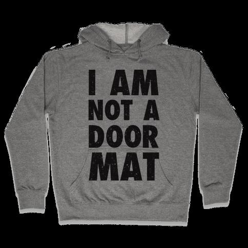 I Am Not A Doormat Hooded Sweatshirt