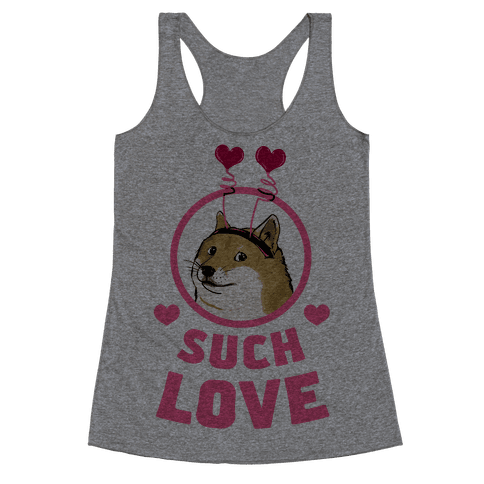 Doge: Such Love Racerback Tank Top