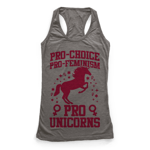 Pro-Choice Pro-Feminism Pro-Unicorns Racerback Tank Top