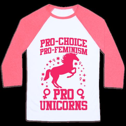 Pro-Choice Pro-Feminism Pro-Unicorns