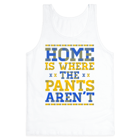 Home Is Where The Pants Aren't (Plaid) Tank Top