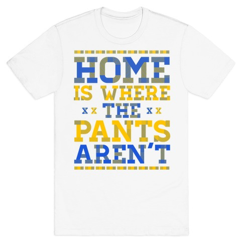 Home Is Where The Pants Aren't (Plaid) T-Shirt