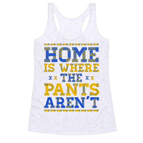 Home Is Where The Pants Aren't (Plaid) Racerback Tank Top
