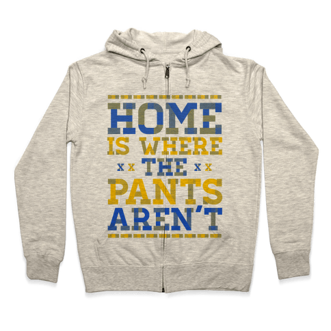 Home Is Where The Pants Aren't (Plaid) Zip Hoodie