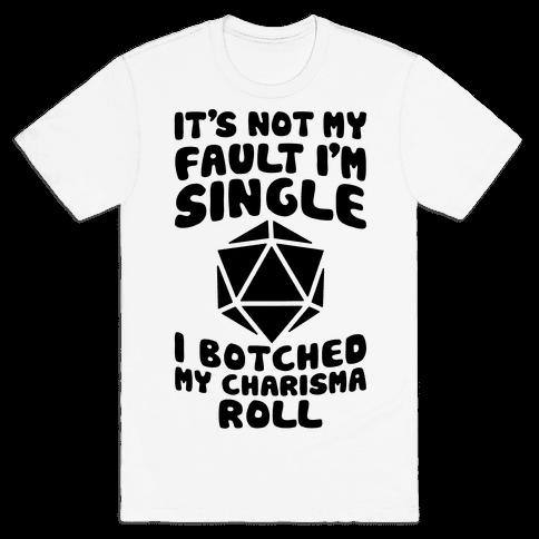 Botched My Charisma Roll Mens T-Shirt