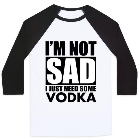 In need of Vodka Baseball Tee