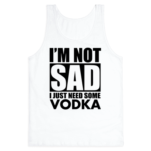 In need of Vodka Tank Top
