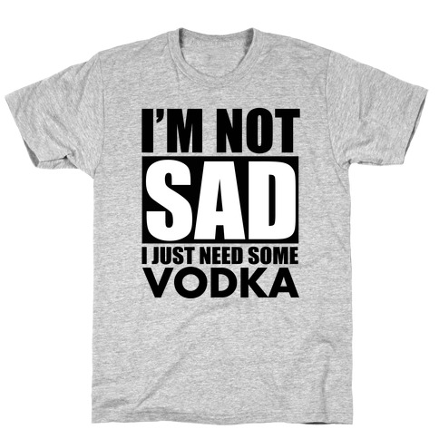 In need of Vodka T-Shirt