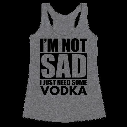 In need of Vodka Racerback Tank Top