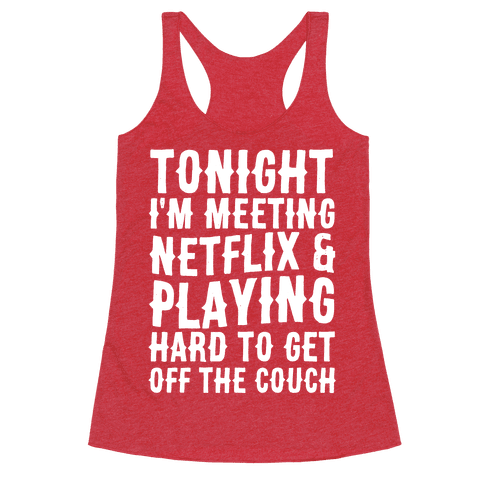 Tonight I'm Meeting Netflix And Playing Hard To Get Off The Couch