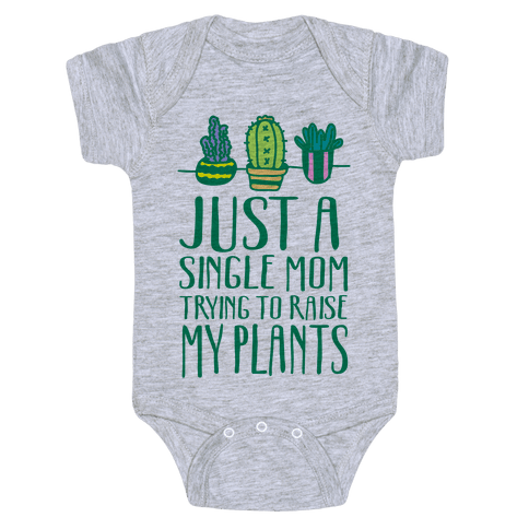 Just A Single Mom Trying To Raise My Plants Baby Onesy