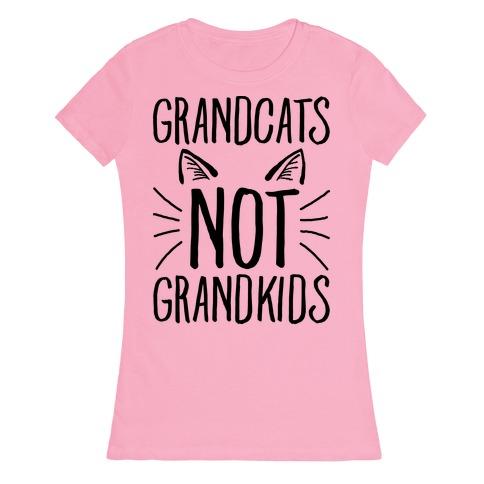 Grandcats Not Grandkids Womens T-Shirt
