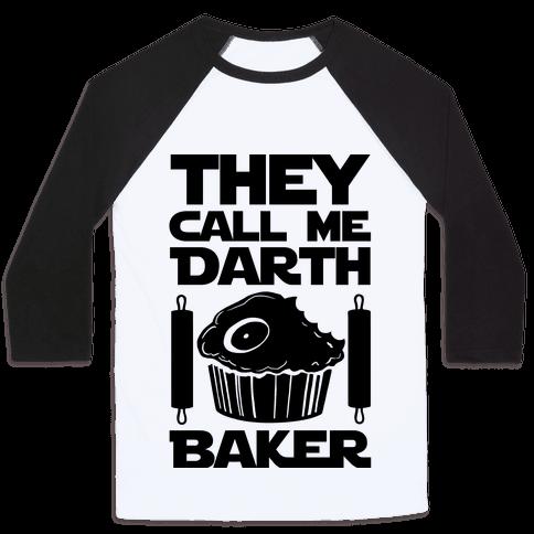 They Call Me Darth Baker Baseball Tee