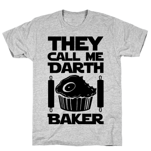 They Call Me Darth Baker Mens T-Shirt
