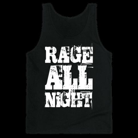 Rage All Night Tank Top