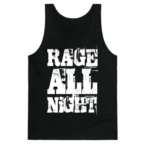 Rage All Night Tank Top