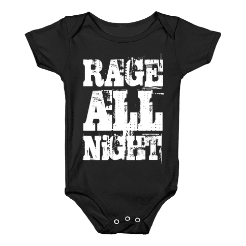 Rage All Night Baby Onesy
