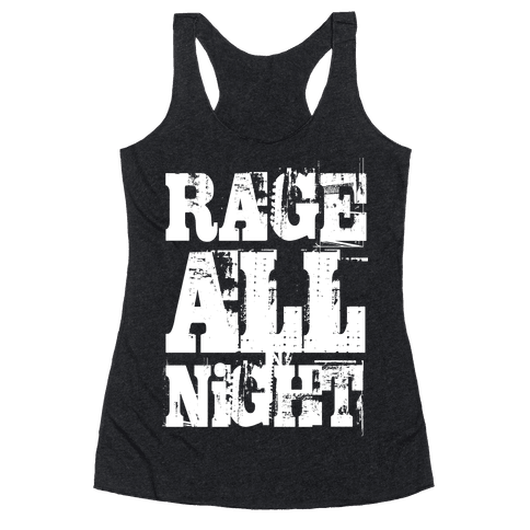 Rage All Night Racerback Tank Top