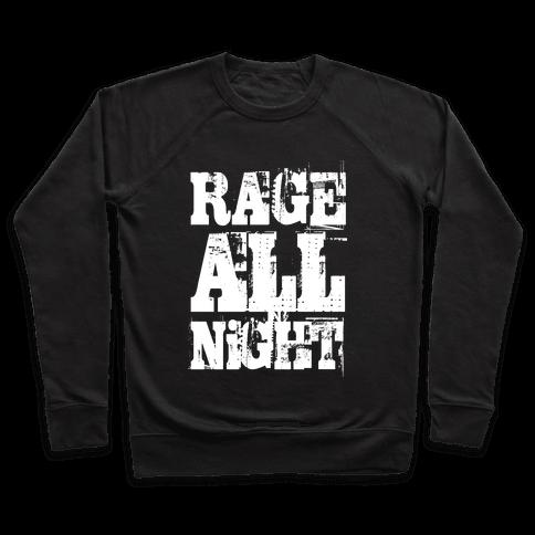 Rage All Night Pullover