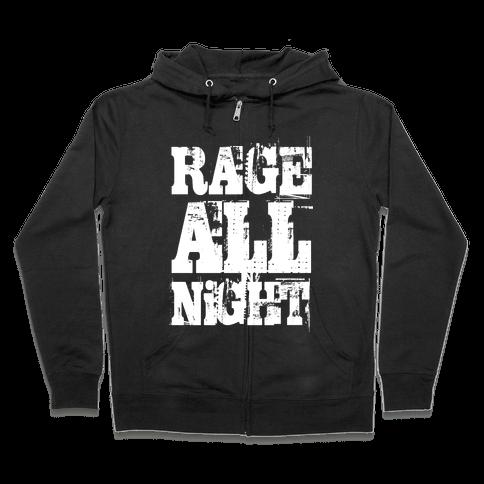 Rage All Night Zip Hoodie