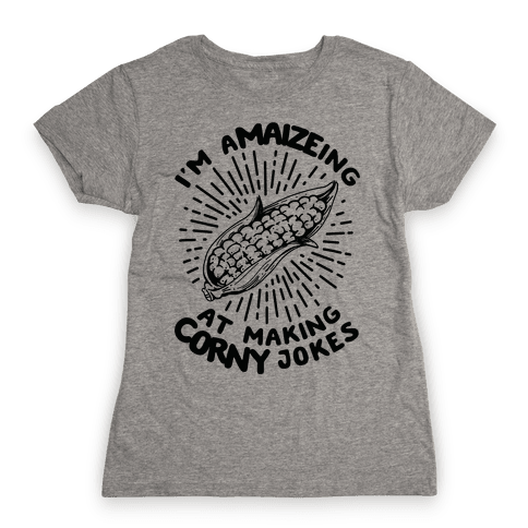 A-maize-ing Corny Jokes Womens T-Shirt
