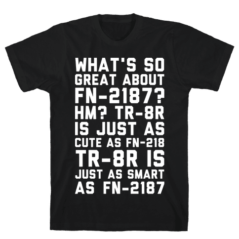 Whats So Great About FN-2187 TR-8r Is Just As Cute As FN-2187 Mens T-Shirt