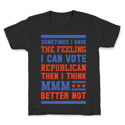 Republican MMM Better Not Kids T-Shirt