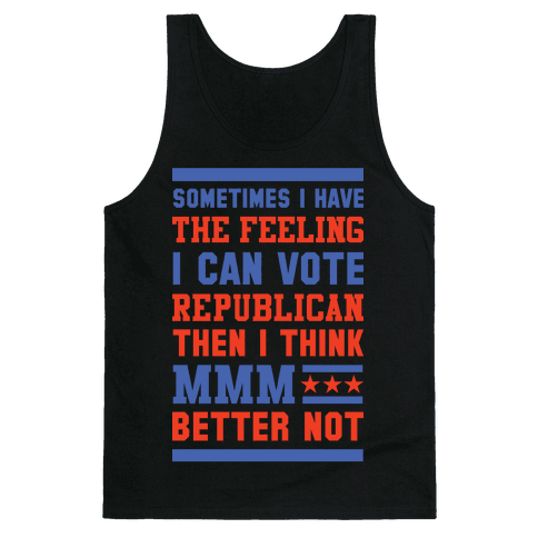 Republican MMM Better Not Tank Top
