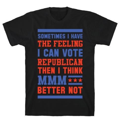 Republican MMM Better Not T-Shirt