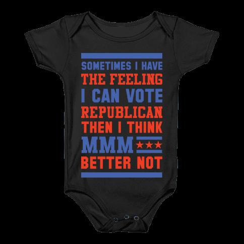 Republican MMM Better Not Baby Onesy