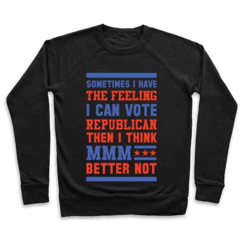 Republican MMM Better Not Pullover