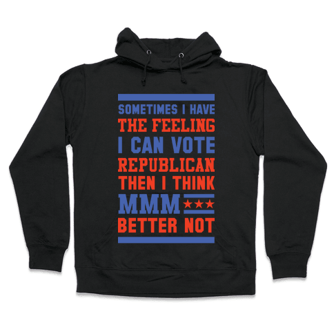 Republican MMM Better Not Hooded Sweatshirt