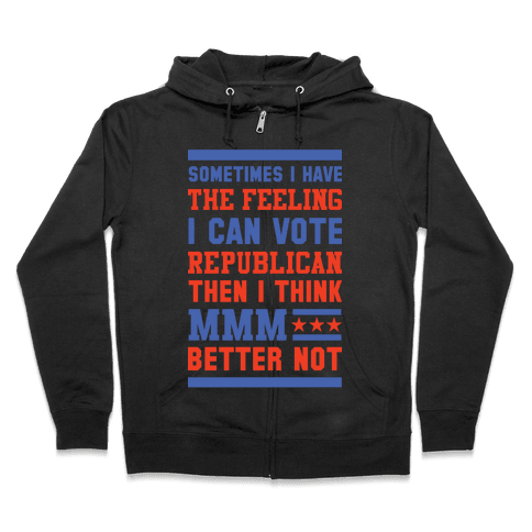 Republican MMM Better Not Zip Hoodie
