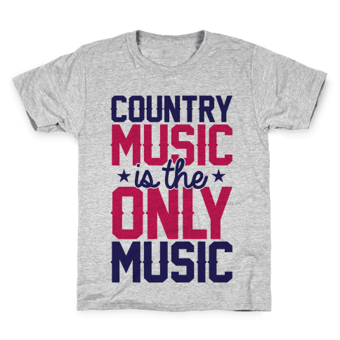 Country Music Is The Only Music Kids T-Shirt