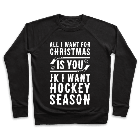 All I Want For Christmas Is Hockey Season Pullover