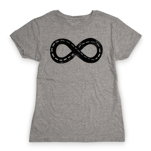 Drive Forever (Road Infinity Symbol) Womens T-Shirt