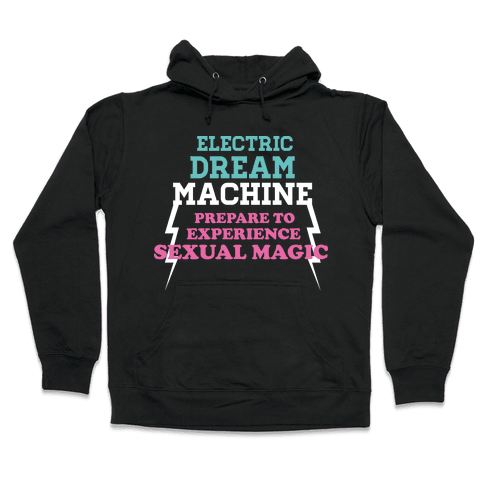 Electric Dream Machine Hooded Sweatshirt
